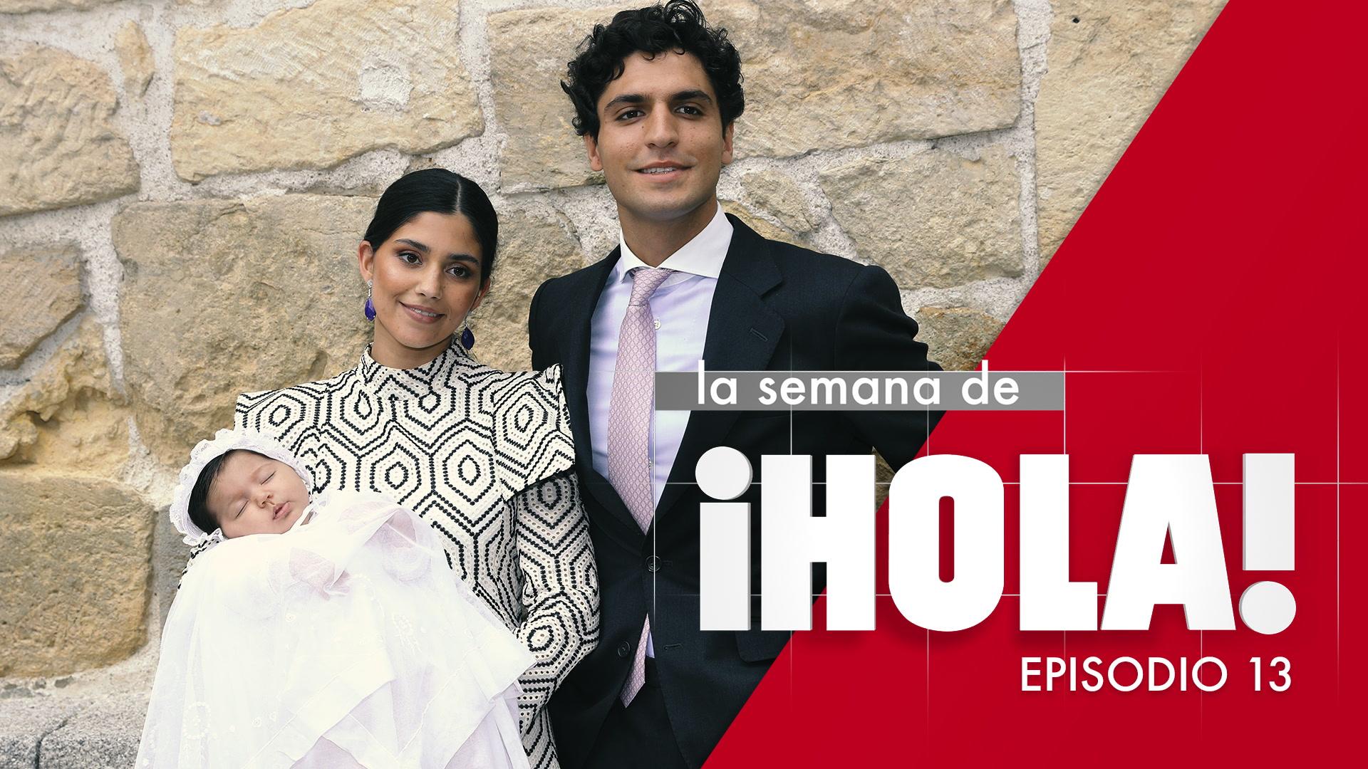 La semana de ¡HOLA! - Episodio 13