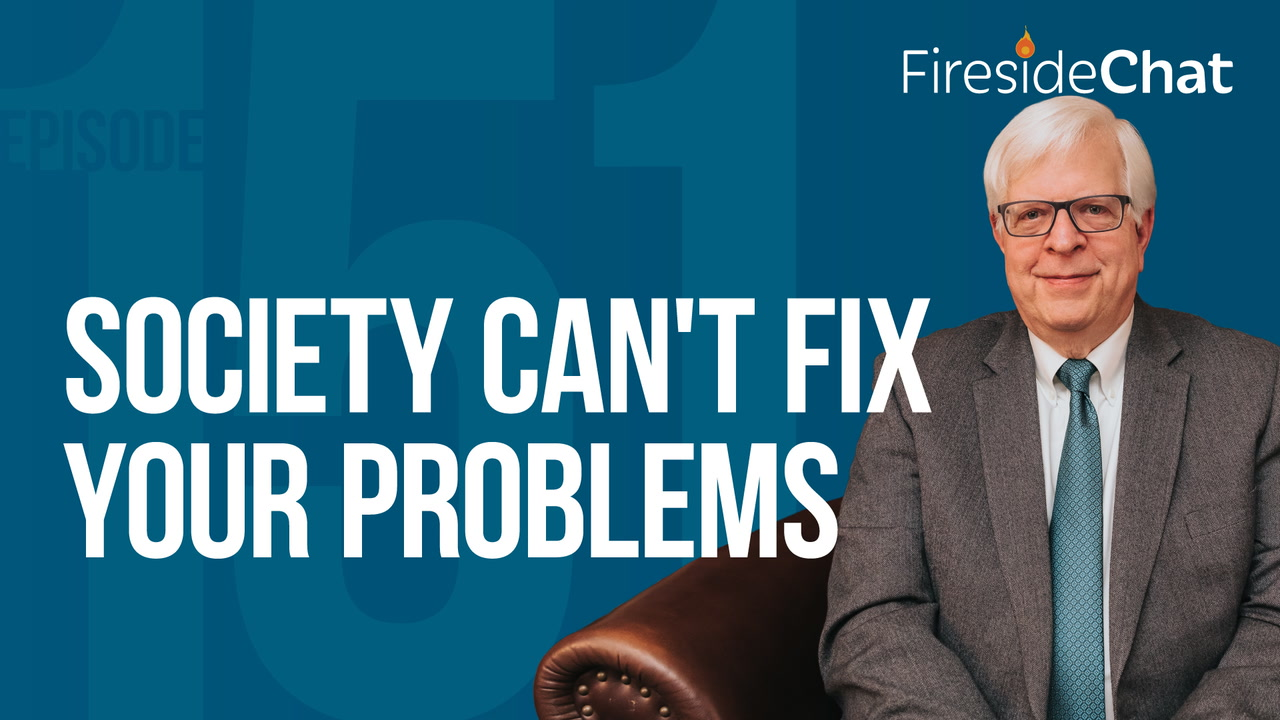 Ep. 151 — Society Can't Fix Your Problems
