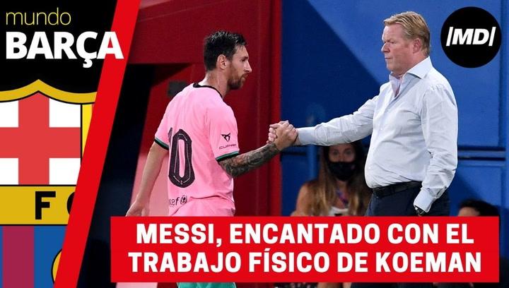 Messi, encantado con el trabajo físico de Ronald Koeman