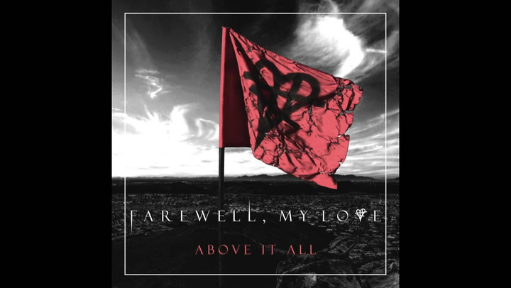 Farewell, My Love's 'Above It All': Exclusive Album Premiere