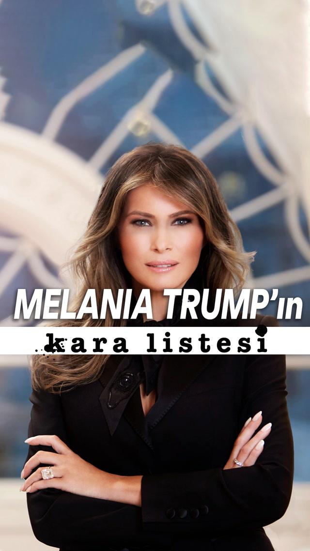 Melania Trump'ın Kara Listesi #trendtopic