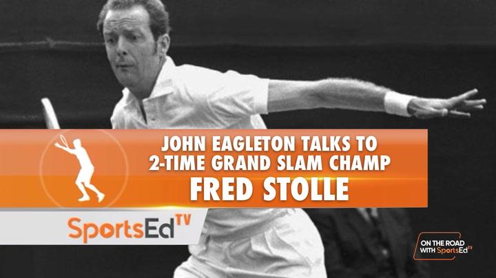 John Eagleton Speaks With 2-Time Grand Slam Champ Fred Stolle