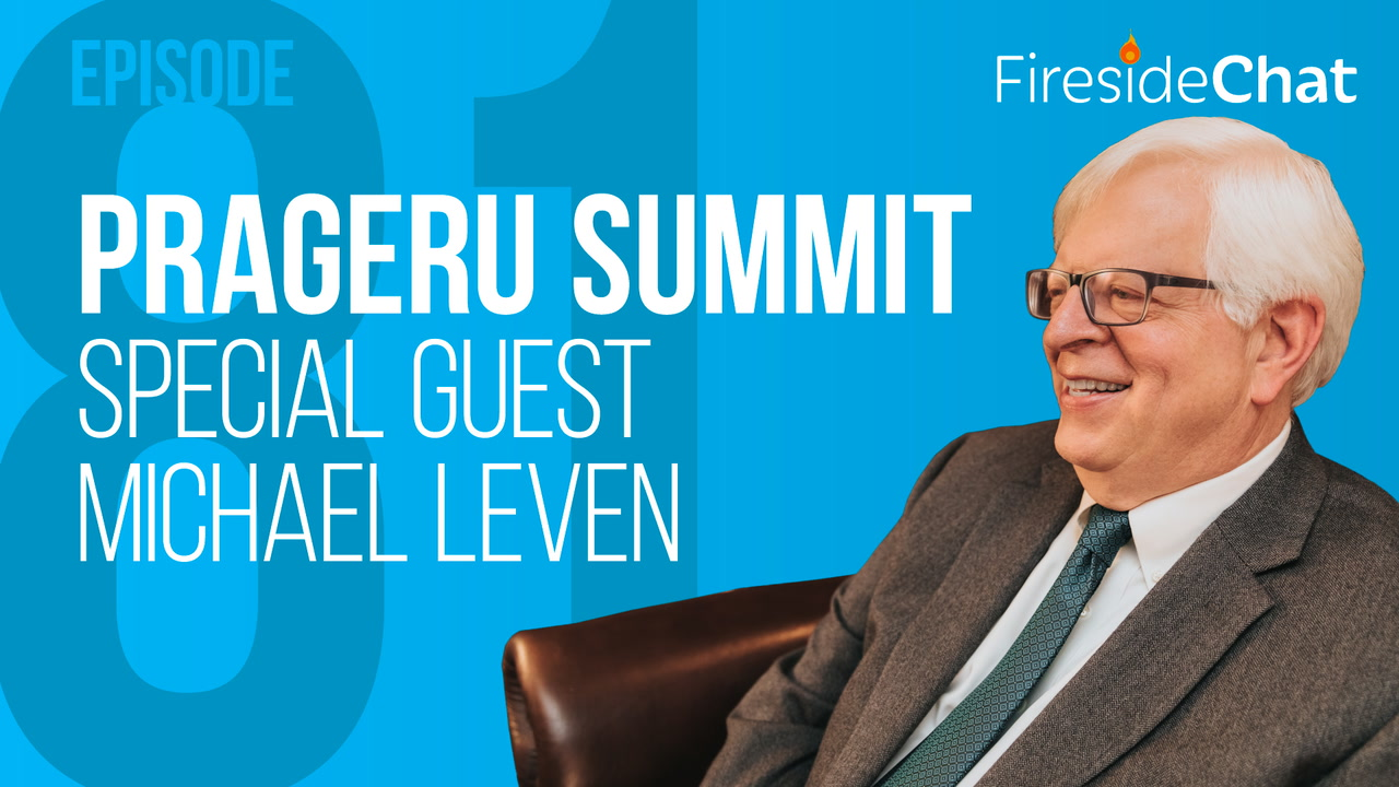 Ep. 81 - PragerU Summit with Michael Leven