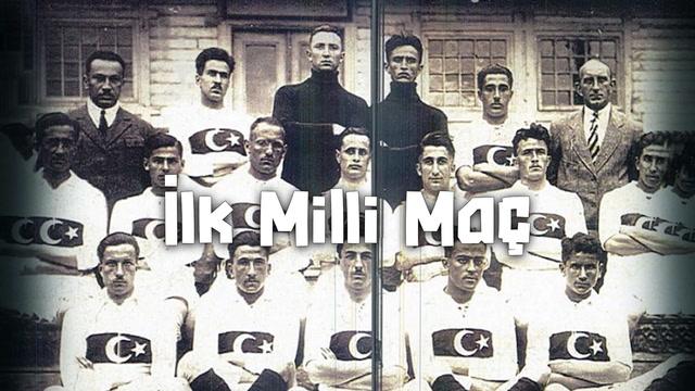 İlk Milli Maç