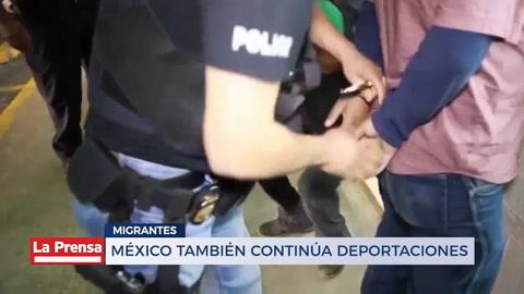 México también continúa deportaciones
