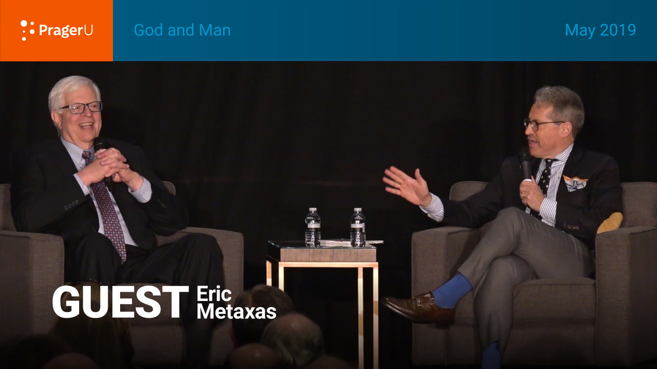 God and Man: Dennis Prager and Eric Metaxas, Summit May 2019