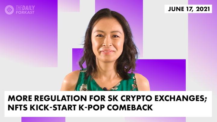 More Regulation for South Korean Crypto Exchanges; NFTs Kick-Start K-Pop Comeback