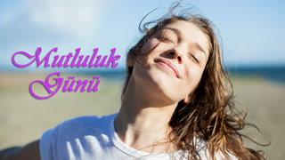 Dünya Mutluluk Günü'nde ne kadar mutluyuz?