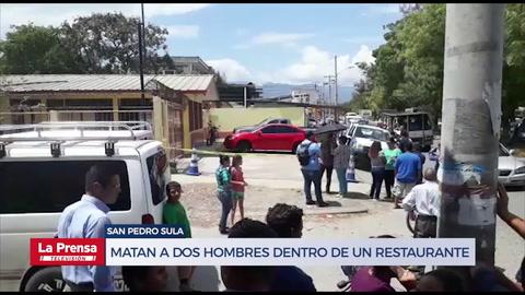 Matan a dos hombres dentro de un restaurante en San Pedro Sula