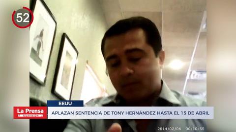 Aplazan sentencia de Tony Hernández hasta el 15 de abril