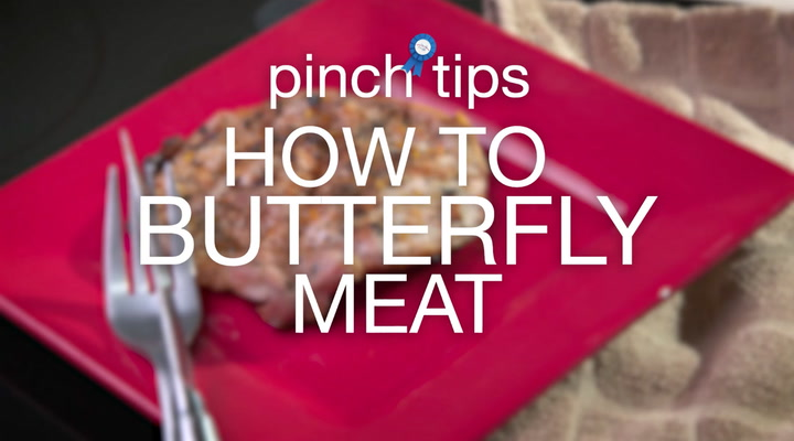 pinch tips: How to Butterfly Meat