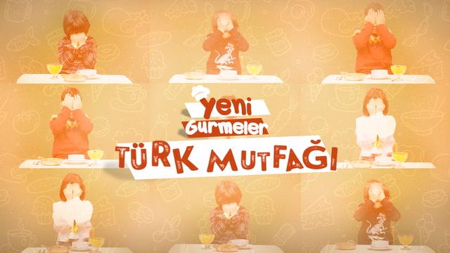 Yeni Gurmeler - Türk Mutfağı