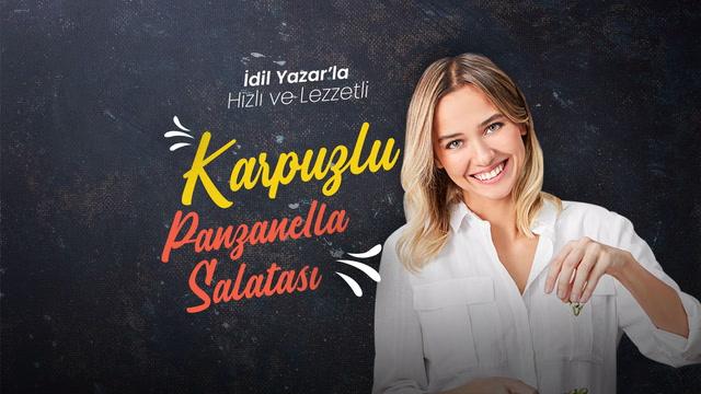İdil Yazar'la Hızlı ve Lezzetli - Karpuzlu Panzanella Salatası