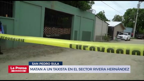 Matan a un taxista en el sector Rivera Hernández de San Pedro Sula