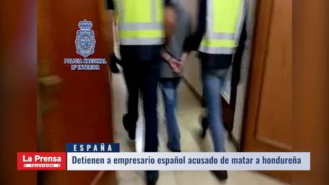 Detienen a empresario español acusado de asesinar a hondureña