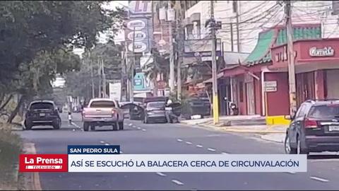 Así se escuchó la balacera cerca de la circunvalación en San Pedro Sula