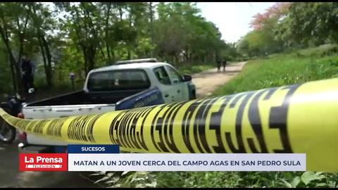 Matan a un joven cerca del Campo Agas en San Pedro Sula