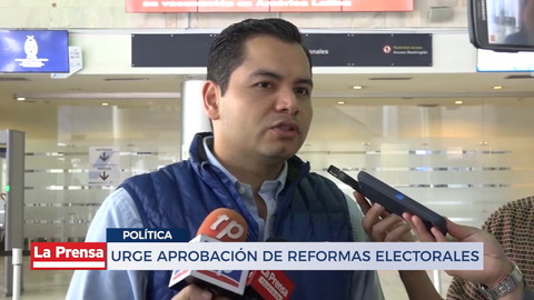 Urge aprobación de reformas electorales