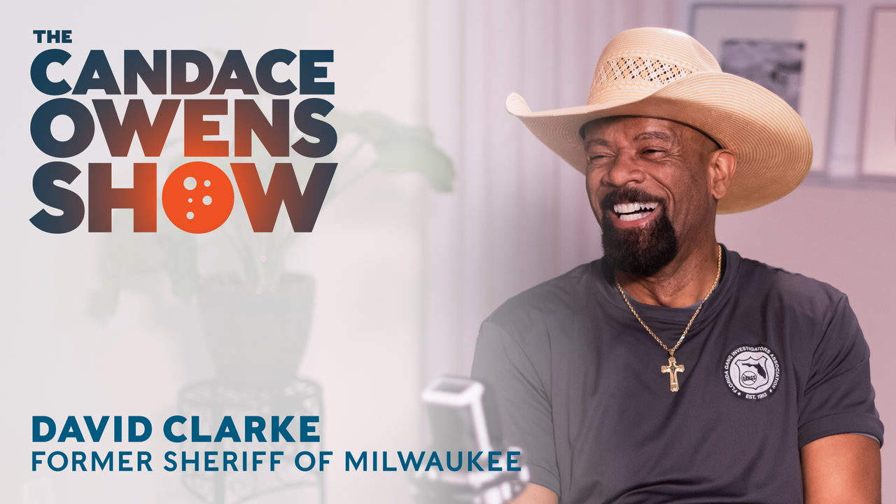 The Candace Owens Show: Sheriff David Clarke