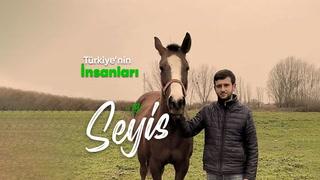 Türkiye'nin İnsanları - Seyis Doğan