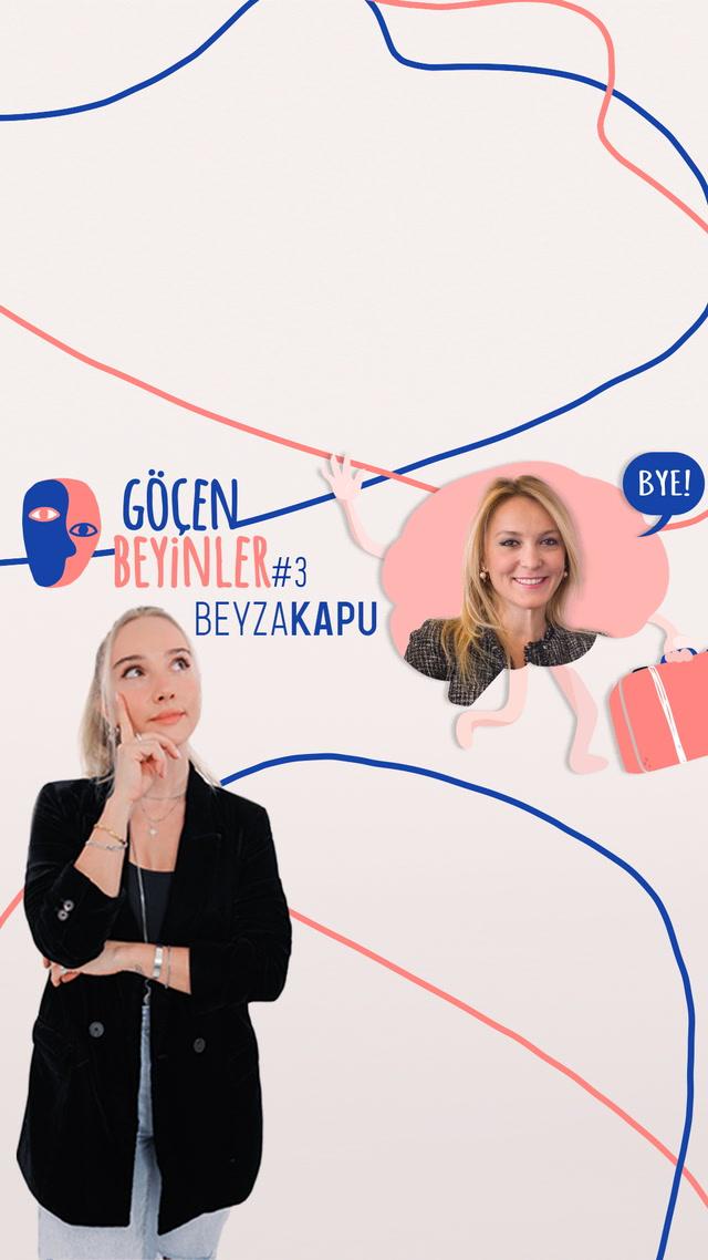 Göçen Beyinler - L'Oréal Dijital Global Başkanı Beyza Kapu
