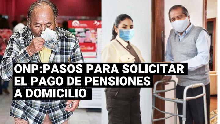 ONP: ¿cómo solicitar el pago de pensiones a domicilio?