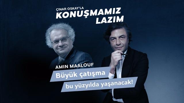 Konuşmamız Lazım - Amin Maalouf - Büyük Çatışma Bu Yüzyılda Yaşanacak!