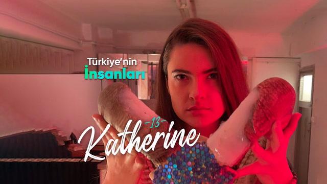 Türkiye'nin İnsanları - Katherine