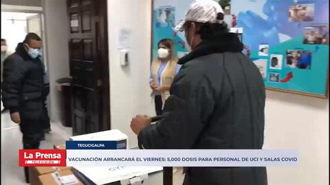 Vacunación arrancará el viernes: 5,000 dosis para personal de UCI y salas covid