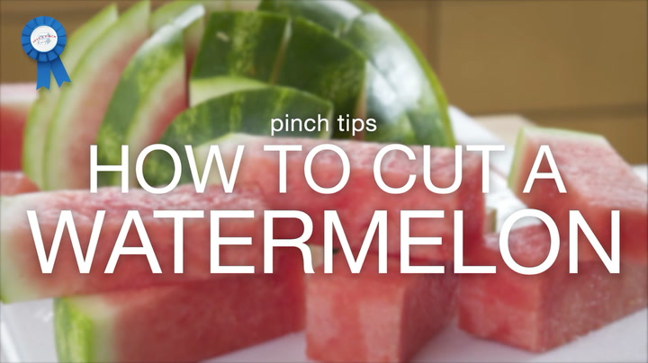 pinch tips: How to Cut a Watermelon