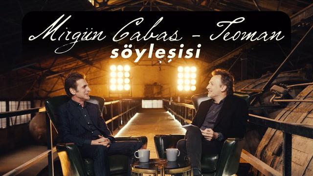 Teoman & Mirgün Cabas söyleşisi