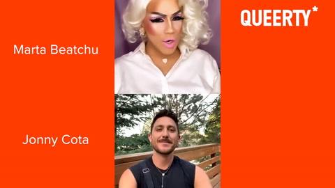 QUEERANTINE: Marta Beatchu & Jonny Cota of