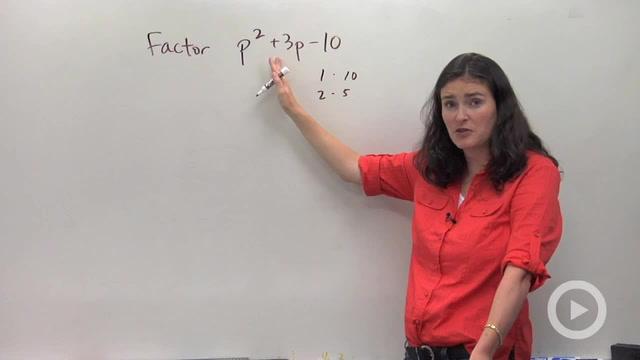 Factoring Trinomials, a = 1 - Problem 2