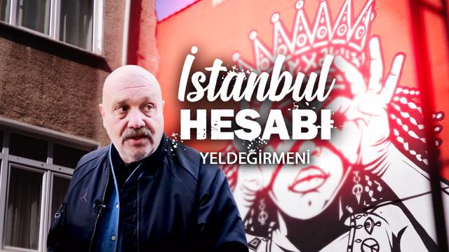 İstanbul Hesabı - Yeldeğirmeni