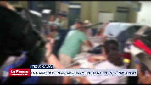 Dos muertos en un amotinamiento en el centro Renaciendo en Tegucigalpa