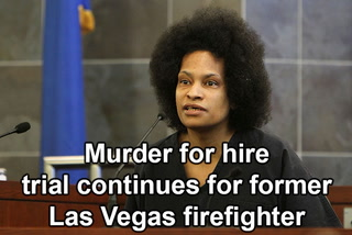 Murder for hire trial continues for former Las Vegas firefighter