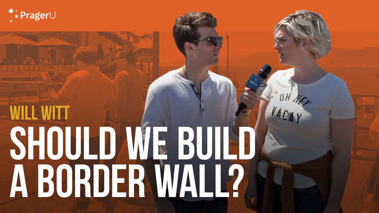 Will Witt Asks People if we Should Build a Border Wall