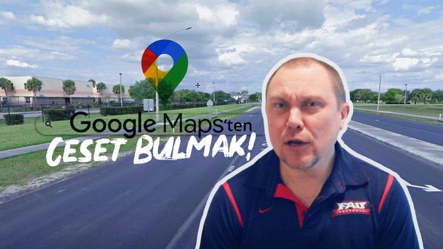 Google Maps'ten ceset bulmak