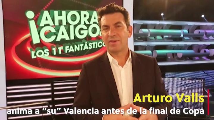 """Arturo Valls anima a """"su"""" Valencia antes de la final de Copa"""