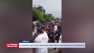Detienen a activista mexicano que apoya caravana de hondureños