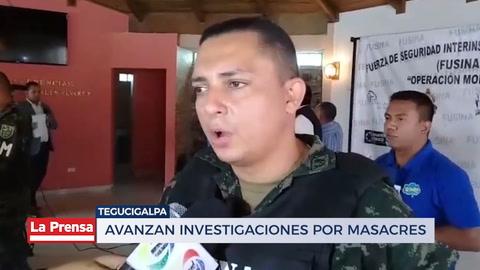 Avanzan investigaciones por masacres