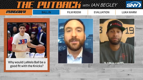 The Putback with Ian Begley: Here's how LaMelo Ball fits with the Knicks