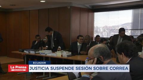 JUSTICIA SUSPENDE SESIÓN SOBRE CORREA