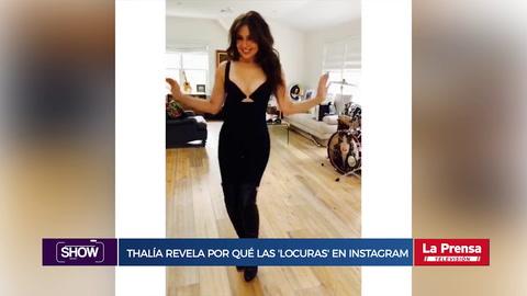 Thalía revela las causas de sus 'locuras' en Instagram