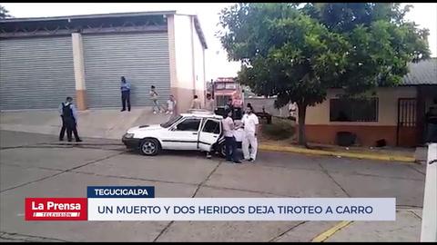 Un muerto y dos heridos deja tiroteo a carro en Tegucigalpa
