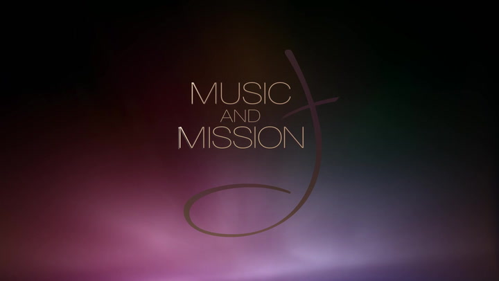 Music and Mission - Trailer