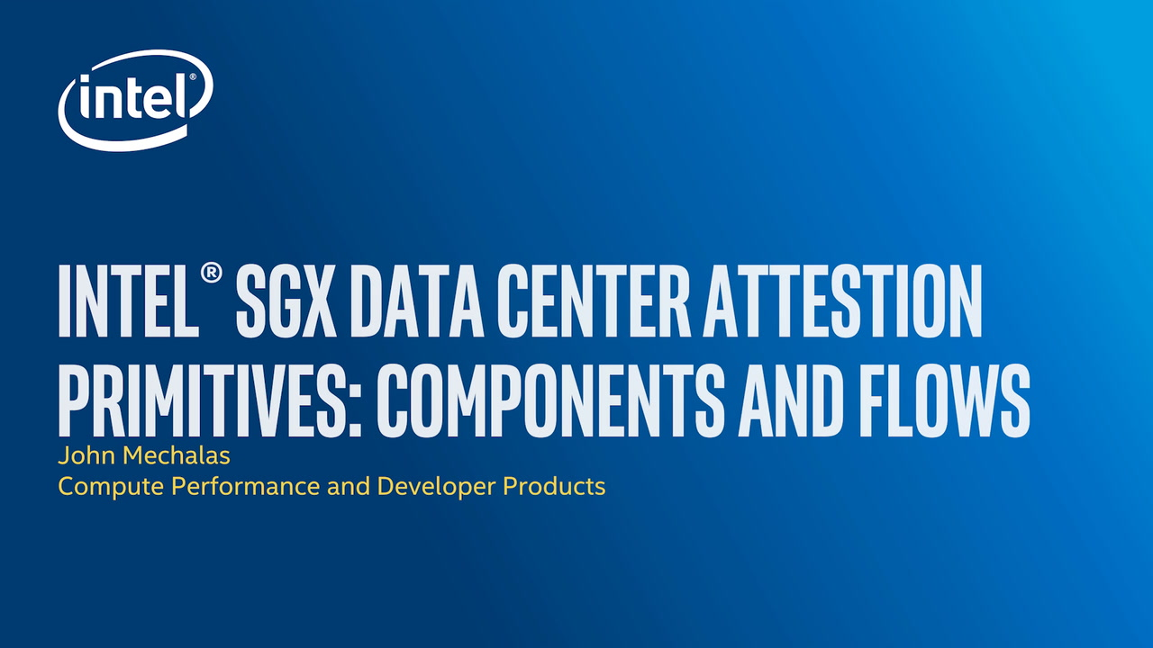 Chapter 1: Intel® SGX DCAP Components and Process Flows