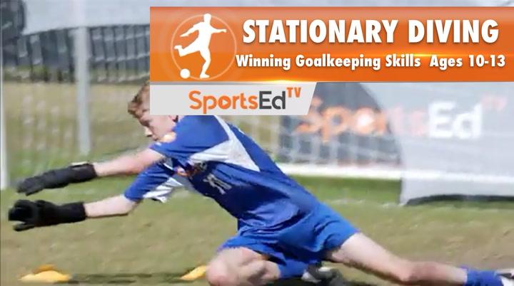 STATIONARY DIVING - Winning Goalkeeping Skills 4 • Ages 10-13