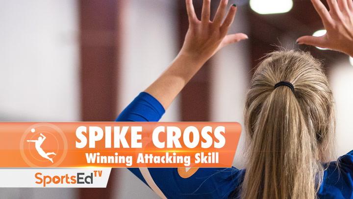SPIKE CROSS: Winning Attacking Skill