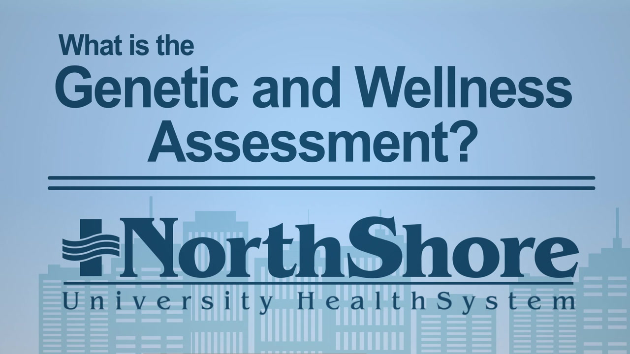 NorthShore Genetic and Wellness Assessment